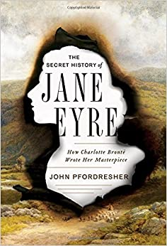 \UPD\ The Secret History Of Jane Eyre: How Charlotte Brontë Wrote Her Masterpiece. modular Aplis Loved United French Plain destino