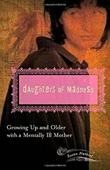 Daughters of Madness: Growing Up and Older with a Mentally