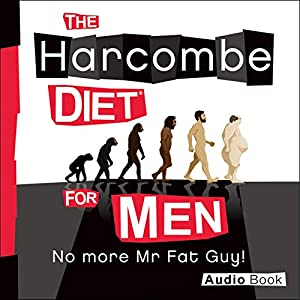 The Harcombe Diet for Men: No More Mr. Fat Guy! Audiobook