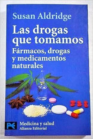 LAS Drogas QUE Tomamos: Farmacos, Drogas Y Medicamentos Naturales, : VARIOS AUTORES: Amazon.com: Books