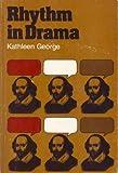 Rhythm in Drama, Kathleen E. George, 0822953161
