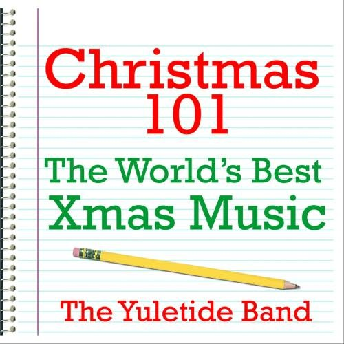 - Christmas 101 - The World's Best Xmas Music