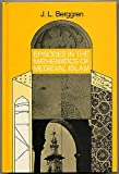Episodes in the Mathematics of Medieval Islam, Berggren, J. L., 0387963189