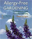 Allergy-Free Gardening, Thomas L. Ogren, 1580081665