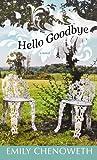 Hello Goodbye, Emily Chenoweth, 1602855390