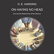 On Having No Head Audiobook by Douglas Edison Harding Narrated by Richard Lang