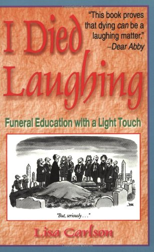 I Died Laughing: Funeral Education with a Light Touch (The Funeral Makers)