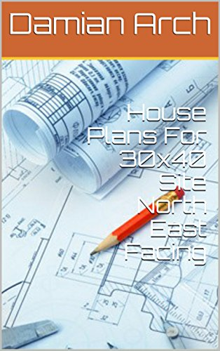 Amazon Com House Plans For 30x40 Site North East Facing Ebook
