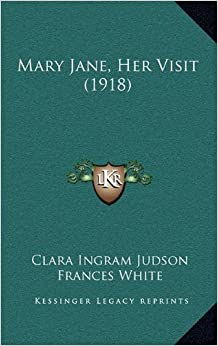 Book Mary Jane, Her Visit (1918)
