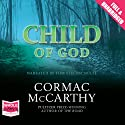 Child of God Audiobook by Cormac McCarthy Narrated by Tom Stechschulte