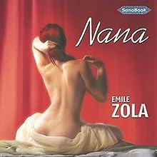 Nana (Rougon-Macquart 9)   Livre audio Auteur(s) : Émile Zola Narrateur(s) : Victor Vestia