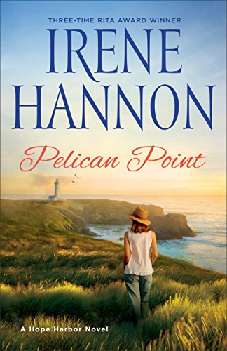 Pelican Point: A Hope Harbor Novel by [Hannon, Irene]