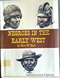 Negroes in the Early West, Olive Woolley Burt, 0671321455