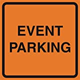 Event Parking Orange Construction Work Zone Area Job Site Notice Caution Road Street Signs Plastic Sq, 12x12