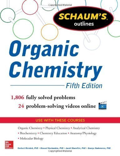 Schaum's Outline of Organic Chemistry (Schaum's Outline Series) 5th (fifth) Edition by Meislich, Herbert, Nechamkin, Howard, Sharefkin, Jacob, Hade published by McGraw-Hill (2013)