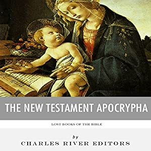 Lost Books of The Bible: The New Testament Apocrypha Audiobook