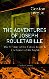 THE ADVENTURES OF JOSEPH ROULETABILLE: The Mystery of the Yellow Room & The Secret of the Night (Thriller Classics): One of the First Locked-Room Mystery ... and Amateur Detective Joseph Rouletabille