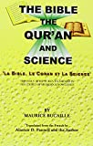img - for Bible, the Qu'ran and Science: The Holy Scriptures Examined in the Light of Modern Knowledge (English and French Edition) book / textbook / text book