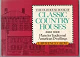 The Old House Book of Classic Country Houses, Lawrence Grow, 0806974168