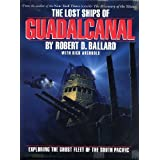 Lost Ships of Guadalcanal, The by Robert D. Ballard (1993-05-03)