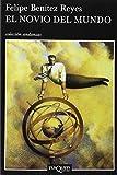 img - for El Novio Del Mundo/the World's Boyfriend (Coleccion Andanzas) (Spanish Edition) book / textbook / text book