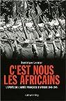 C'est nous les Africains : L'épopée de l'armée française d'Afrique 1940-1945 par Lormier