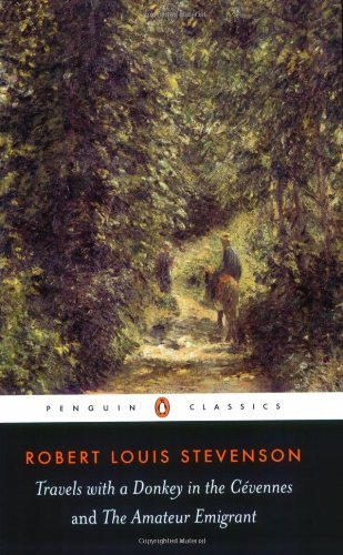 Travels with a Donkey in the Cevennes [with Biographical Introduction]: AND the Amateur Emigrant (Penguin Classics)