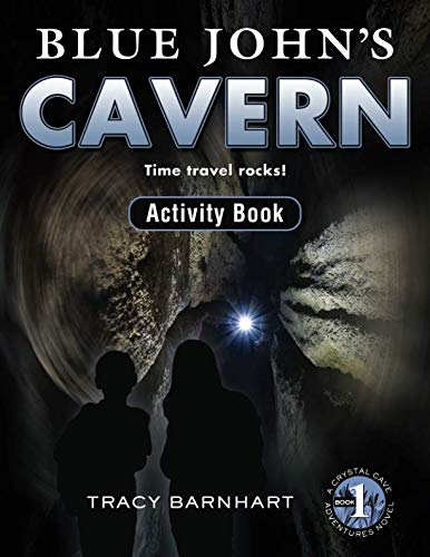Blue John's Cavern Activity Book: Time Travel Rocks! (Crystal Cave Adventures Activity Books)