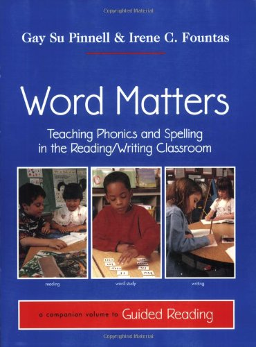 Word Matters  Teaching Phonics And Spelling In The Reading Writing Classroom