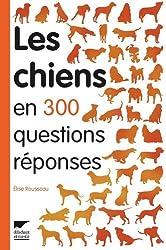 Les chiens en 300 questions réponses
