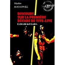 Discours sur la première décade de Tite-Live: édition intégrale (Philosophie) (French Edition)