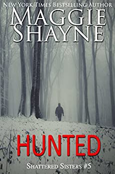 Hunted (Shattered Sisters Book 5) by [Shayne, Maggie]