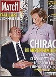 paris match, n)3315, du 29 novembre 2012/ CHIRAC 80 ans en famille, tendresse de bernadette et des deux filles Laurence et claude, jean luc delarue,