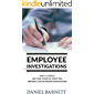 Employee Investigations: How to Conduct - and train others in Conducting - Grievance and Disciplinary Hearings (Employment Law Library Book 1)