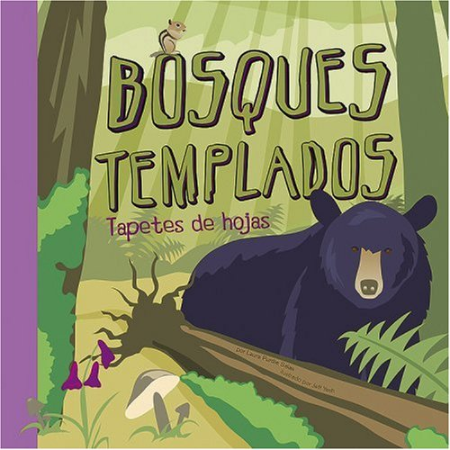 Bosques Templados/ Temperate Deciduous Forest: Tapetes de hojas/ Lands of Falling Leaves (Ciencia asombrosa: Ecosistemas) (Spanish Edition)