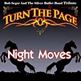 Night Moves - Bob Seger and the Silver Bullet Band Tribute