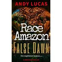 RACE AMAZON: False Dawn (James Pace novels Book 1)