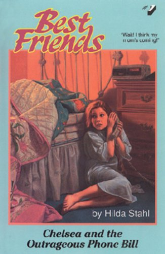Chelsea and the Outrageous Phone Bill (Best Friends, Book 1)