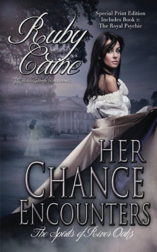 Book: Her Chance Encounters (The Spirits of River Oaks Book 1) by Ruby Caine
