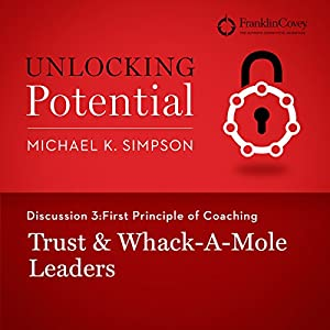 Discussion 3: First Principle of Coaching - Trust & Whack-A-Mole Leaders Audiobook
