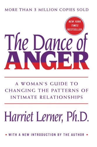 Dance of Anger, The: A Woman's Guide To Changing The Patterns Of Intimate Relationships (Avon Current Book)