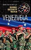 Global Security Watch-Venezuela, Daniel Charles Hellinger, 0313393036