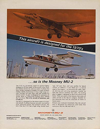 The F-111 designed for the 1970s so is the Mooney MU-2 business plane ad 1967