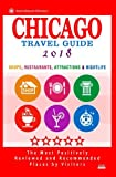 Chicago Travel Guide 2018: Shops, Restaurants, Attractions, Entertainment and Nightlife in Chicago, Illinois (City Travel Guide 2018)