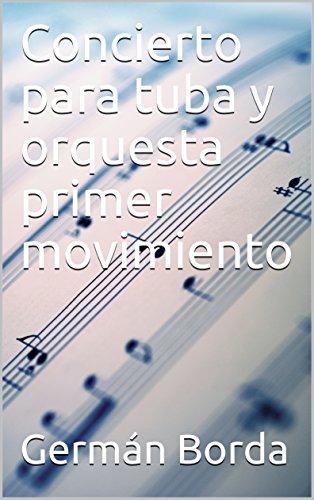 Concierto para tuba y orquesta primer movimiento (partituras nº 2) (Spanish Edition)