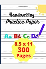 Handwriting Practice Paper: Handwriting For Preschoolers   300 Blank Writing Pages For Students To Write Letters Paperback