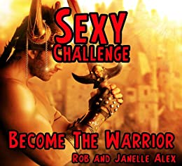 Sexy Challenge  Become the Warrior (Sexy Challenges Book 22) by [Alex M.Sc., Rob]