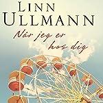Når jeg er hos dig | Linn Ullmann