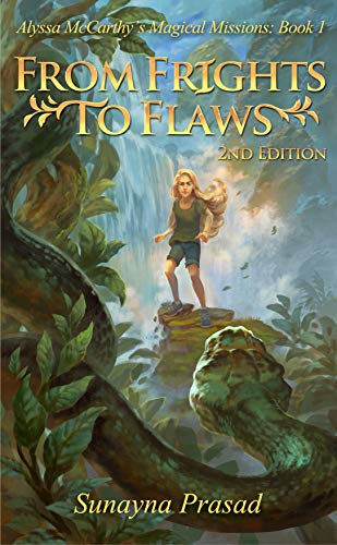 From Frights To Flaws 2nd Edition Alyssa McCarthys Magical Missions Book 1