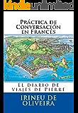Práctica de Conversación en Francés (French Edition)